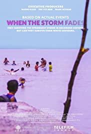 ดูหนังออนไลน์ฟรี When the Storm Fades (2018) เวนเดอะสตอร์มเฟดส์
